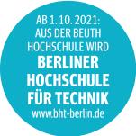 Ab 1.10.2021 neuer Name: Berliner Hochschule für Technik www.bht-berlin.de